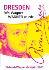 Wagner-Festjahr 2013 in Dresden